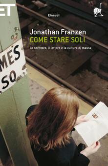Come stare soli. Lo scrittore, il lettore e la cultura di massa - Silvia Pareschi,Jonathan Franzen - ebook