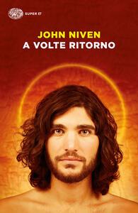 A volte ritorno - John Niven,Marco Rossari - ebook