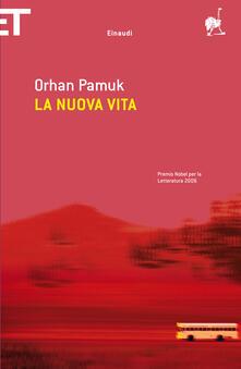 La nuova vita - Orhan Pamuk,Marta Bertolini,Semsa Gezgin - ebook