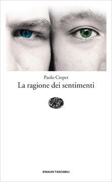 La ragione dei sentimenti - Paolo Crepet - ebook