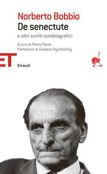 De senectute e altri scritti autobiografici - Pietro Polito,Norberto Bobbio - ebook