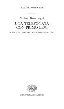 Unatelefonata con Primo Levi-A phone conversation with Primo Levi. Ediz. bilingue
