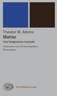 Mahler. Una fisiognomica musicale - Ernesto Napolitano,E. Fava,Giacomo Manzoni,Theodor W. Adorno - ebook