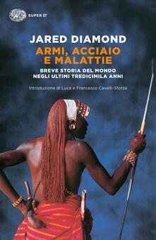 Armi, acciaio e malattie. Breve storia del mondo negli ultimi tredicimila anni - Luigi Civalleri,Jared Diamond - ebook