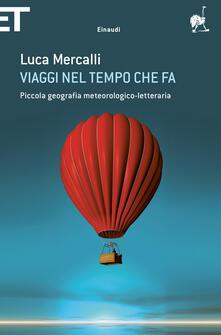 Viaggi nel tempo che fa. Piccola geografia meteorologico-letteraria - Luca Mercalli - ebook