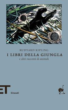 I libri della Giungla e altri racconti di animali - Ottavio Fatica,Rudyard Kipling - ebook