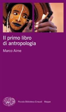 Il primo libro di antropologia - Marco Aime - ebook
