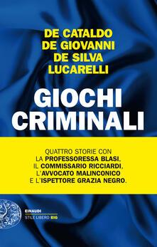 Giochi criminali - Giancarlo De Cataldo,Maurizio de Giovanni,Diego De Silva,Carlo Lucarelli - ebook