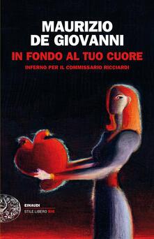 In fondo al tuo cuore. Inferno per il commissario Ricciardi - Maurizio De Giovanni - ebook