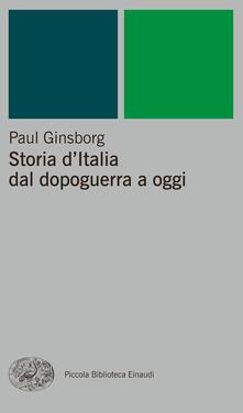 Storia d'Italia dal dopoguerra a oggi - Marcello Flores,Sandro Perini,Paul Ginsborg - ebook