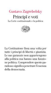 Principî e voti. La Corte costituzionale e la politica - Gustavo Zagrebelsky - ebook