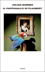 Il pappagallo di Flaubert - Julian Barnes,Susanna Basso - ebook
