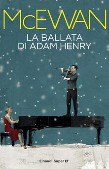 La ballata di Adam Henry - Susanna Basso,Ian McEwan - ebook