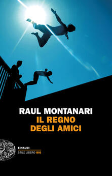 Il regno degli amici - Raul Montanari - ebook