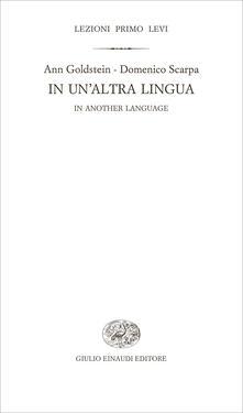 In un'altra lingua-In another language - Ann Goldstein,Domenico Scarpa - ebook