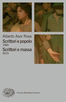 Scrittori e popolo (1965)-Scrittori e massa (2015) - Alberto Asor Rosa - ebook