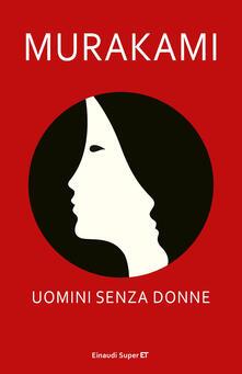 Uomini senza donne - Antonietta Pastore,Haruki Murakami - ebook