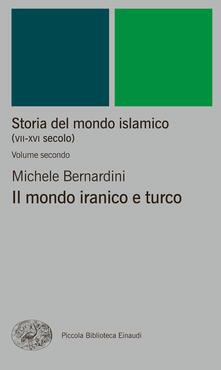 Storia del mondo islamico (VII-XVI secolo). Vol. 2 - Michele Bernardini - ebook
