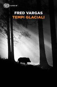 Tempi glaciali - Fred Vargas,Margherita Botto - ebook