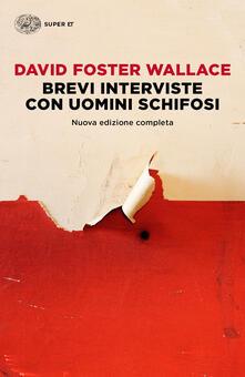 Brevi interviste con uomini schifosi. Ediz. illustrata - Ottavio Fatica,Giovanna Granato,David Foster Wallace - ebook