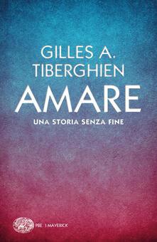 Amare. Una storia senza fine - Rinaldo Censi,Gilles A. Tiberghien - ebook