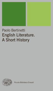 English Literature. A Short History - Paolo Bertinetti - ebook
