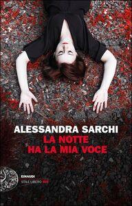 Ebook notte ha la mia voce Sarchi, Alessandra