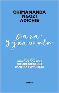 Cara Ijeawele. Quindici consigli per crescere una bambina femminista - Chimamanda Ngozi Adichie,Andrea Sirotti - ebook
