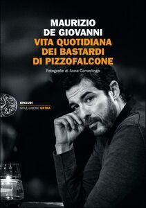 Ebook Vita quotidiana dei Bastardi di Pizzofalcone De Giovanni, Maurizio