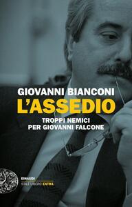 L' assedio. Troppi nemici per Giovanni Falcone - Giovanni Bianconi - ebook