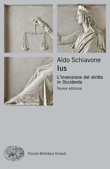 Ius. L'invenzione del diritto in Occidente - Aldo Schiavone - ebook