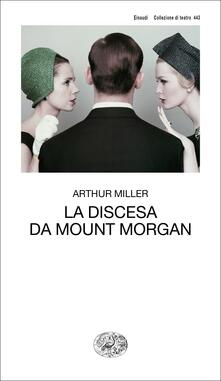 La discesa da Mount Morgan - Masolino D'Amico,Arthur Miller - ebook