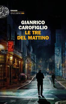 Le tre del mattino - Gianrico Carofiglio - ebook