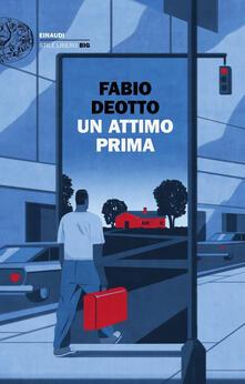 Un attimo prima - Fabio Deotto - ebook