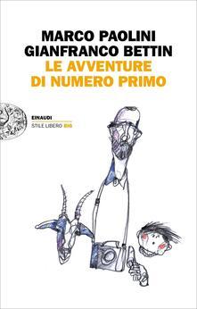Le avventure di Numero Primo - Gianfranco Bettin,Marco Paolini - ebook