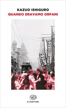 Quando eravamo orfani - Kazuo Ishiguro,Susanna Basso - ebook
