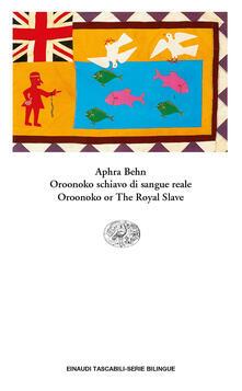 Oroonoko schiavo di sangue reale-Oroonoko or the royal slave - Aphra Behn,Maria Antonietta Saracino - ebook
