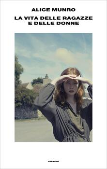 La vita delle ragazze e delle donne - Alice Munro,Susanna Basso - ebook