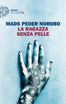 La ragazza senza pelle - Eva Kampmann,Mads Peder Nordbo - ebook