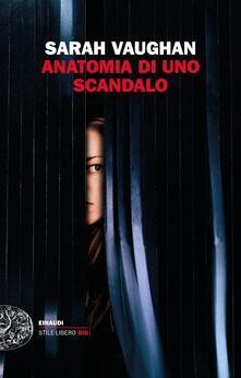 Anatomia di uno scandalo - Carla Palmieri,Sarah Vaughan - ebook
