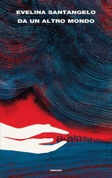 Da un altro mondo - Evelina Santangelo - ebook