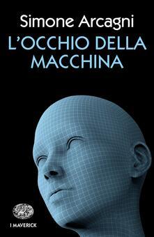 L' occhio della macchina - Simone Arcagni - ebook