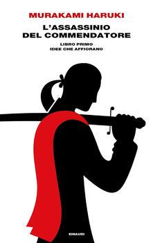 L' assassinio del Commendatore. Vol. Primo - Haruki Murakami,Antonietta Pastore - ebook