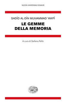 Le gemme della memoria - Sadid al-Din Muhammad 'Awfi,Stefano Pellò - ebook