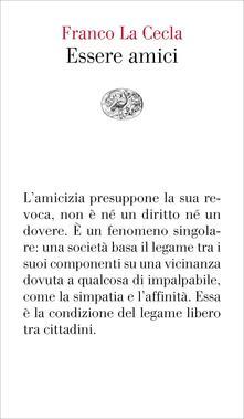 Essere amici - Franco La Cecla - ebook