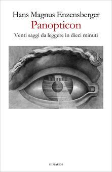 Panopticon. Venti saggi da leggere in dieci minuti - Palma Severi,Hans Magnus Enzensberger - ebook