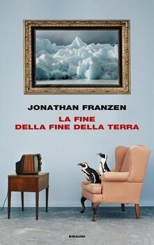 La fine della fine della terra - Jonathan Franzen,Silvia Pareschi - ebook