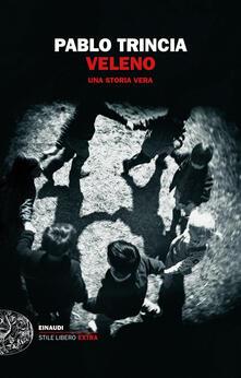 Veleno. Una storia vera - Pablo Trincia - ebook