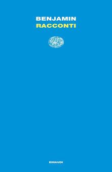 Racconti - Walter Benjamin - ebook