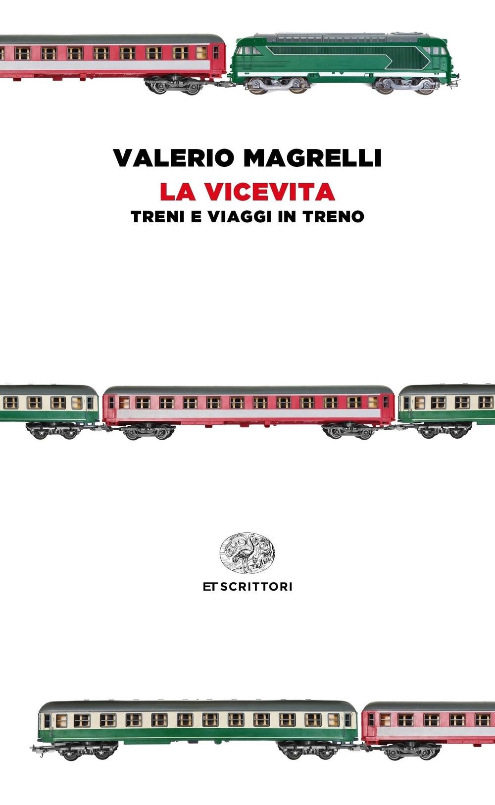 La vicevita. Treni e viaggi in treno